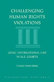 Cover of: Challenging human rights violations by Francisco Forrest Martin