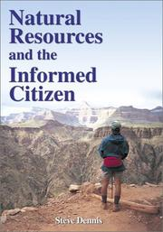 Cover of: Natural Resources and the Informed Citizen | Steve Dennis