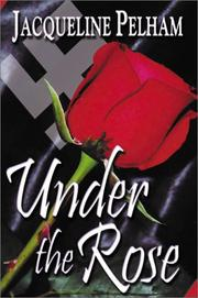 Cover of: Under the rose | Jackie Pelham