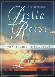 Cover of: What is this thing called love? | Della Reese