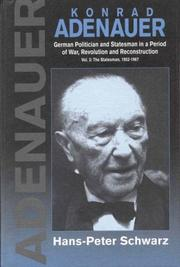 Cover of: Konrad Adenauer: A German Politician and Statesman in a Period of War, Revolution and Reconstruction : The Statesman by Hans-Peter Schwarz