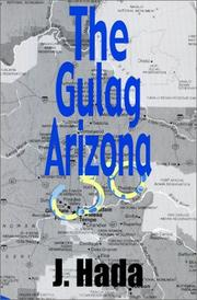 Cover of: The gulag Arizona | J. Hada