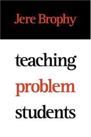 Cover of: Teaching problem students by Jere E. Brophy