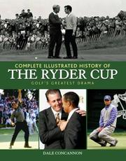 Cover of: Complete Illustrated History of the Ryder Cup | Dale Concannon