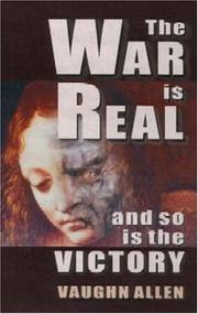 Cover of: The war is real by Vaughn Allen