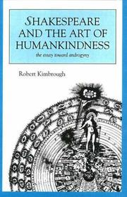 Cover of: Shakespeare and the Art of Human Kindness | Robert Kimbrough