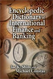Cover of: Encyclopedic Dictionary of International Finance and Banking by Jae K. Shim