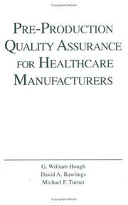 Cover of: Pre-production quality assurance for healthcare manufacturers by G. William Hough