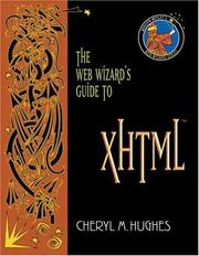 Cover of: The Web Wizard's Guide to XHTML (Addison-Wesley Web Wizard Series) | Cheryl M. Hughes