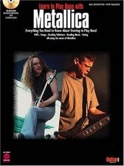 Cover of: LEARN TO PLAY BASS WITH      METALLICA BASS INSTRUCTION   BK/CD (Cherry Lane) | Metallica