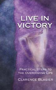Cover of: Live in victory | Clarence L. Blasier