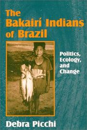 Cover of: The Bakairí Indians of Brazil by Debra Picchi