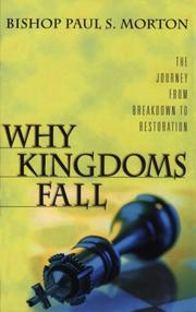 Cover of: Why kingdoms fall | Paul S. Morton