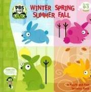 Cover of: Winter Spring Summer Fall (Pbs: a Touch and Feel Seasons Book) | Ellen Weiss