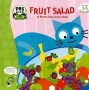 Cover of: Fruit Salad (Pbs: a Touch and Feel Book) | Ellen Weiss