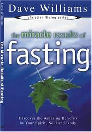 Cover of: The Miracle Results of Fasting by Dave Williams