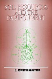 Cover of: Soil Resources and the Environment by U. Aswathanarayana