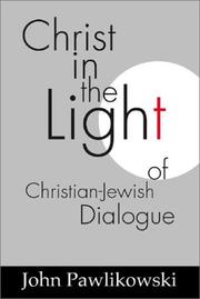 Cover of: Christ in the Light of the Christian-Jewish Dialogue (Studies in Judaism and Christianity) | John Pawlikowski