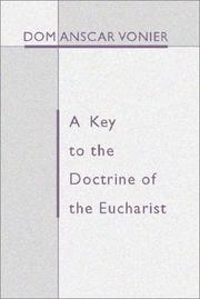 Cover of: A Key To The Doctrine Of The Eucharist by Dom Anscar Vonier