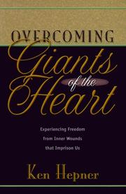 Cover of: Overcoming giants of the heart | Ken Hepner