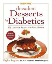 Cover of: Prevention's Decadent Desserts for Diabetics | Regina Ragone