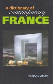 Cover of: A dictionary of contemporary France | Richard Aplin