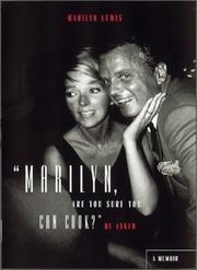 Cover of: Marilyn, Are You Sure You Can Cook? He Asked | Marilyn Lewis