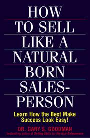 Cover of: How to sell like a natural born salesperson | Gary S. Goodman