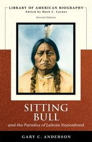Cover of: Sitting Bull and the Paradox of Lakota Nationhood by Gary Clayton Anderson