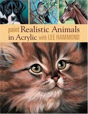 Cover of: Paint Realistic Animals in Acrylic With Lee Hammond | Lee Hammond