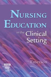 Cover of: Nursing Education in the Clinical Setting (Nursing Education) | Roberta J. Emerson