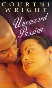 Cover of: Uncovered passion | Courtni Crump Wright