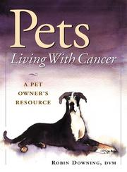 Cover of: Pets Living With Cancer | Robin Downing