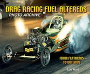 Cover of: Drag Racing Fuel Altereds Photo Archive | Lou Hart
