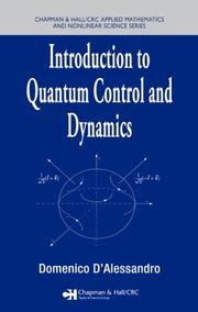 Cover of: Introduction to Quantum Control and Dynamics (Chapman & Hall/Crc Applied Mathematics & Nonlinear Science) | Domenico D'Alessandro
