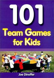 Cover of: 101 Team Games for Kids by Joe Dinoffer