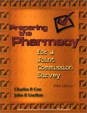 Cover of: Preparing the pharmacy for a Joint Commission survey | Charles P. Coe