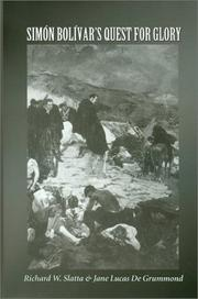 Cover of: Simón Bolívar's quest for glory by Richard W. Slatta