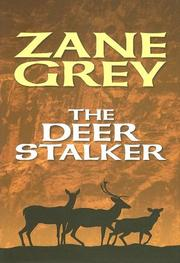 Cover of: The deer stalker by Zane Grey