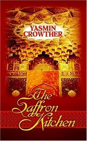 Cover of: The Saffron Kitchen (Readers Circle (Center Point)) | Yasmin Crowther