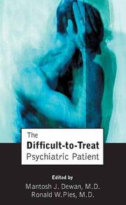 Cover of: The Difficult-to-Treat Psychiatric Patient by Mantosh J., M.D. Dewan
