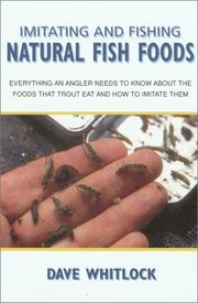 Cover of: Imitating and Fishing Natural Fish Foods | Dave Whitlock