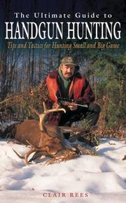 Cover of: The ultimate guide to handgun hunting | Clair F. Rees