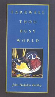 Cover of: Farewell, thou busy world | John Hodgdon Bradley