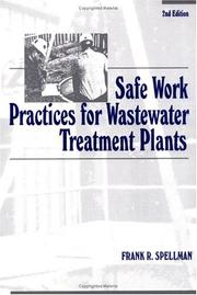 Cover of: Safe Work Practices for Wastewater Treatment Plants | Frank R. Spellman