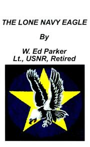 Cover of: The lone Navy eagle | W. Ed Parker