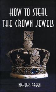 Cover of: How to Steal the Crown Jewels by Nicholas Green