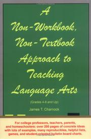 Cover of: A Non-Workbook, Non-Textbook Approach to Teaching Language Arts | James T. Charnock