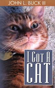 Cover of: I Got a Cat | John L. Buck III