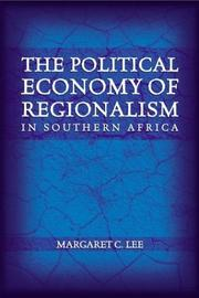 Cover of: The political economy of regionalism in Southern Africa by Margaret C. Lee